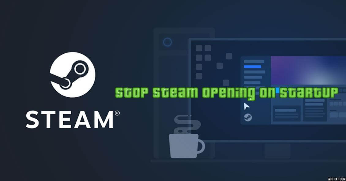stop steam opening on startup