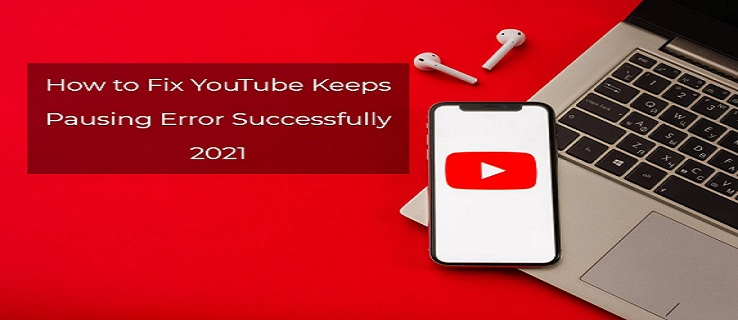 featured-image-for-youtube-keeps-pausing